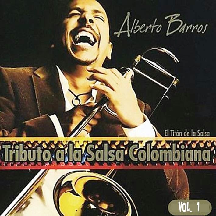 TRIBUTO A LA SALSA COLOMBIANA VOL 1 - ALBERTO BARROS (2007)