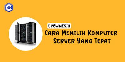 Cara Memilih Komputer Server Yang Tepat