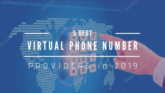 5 Best Virtual Phone Number Providers in 2019