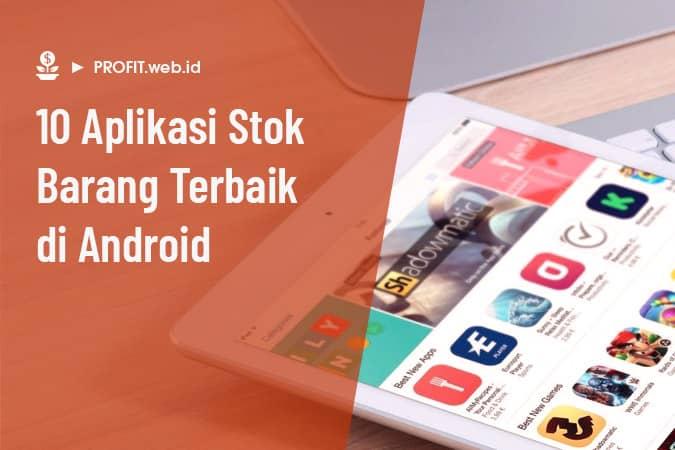 aplikasi stok barang terbaik di android