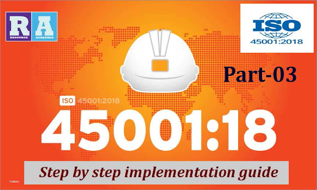 ISO 45001:2018 - Occupational Health and Safety Management Systems: Step by step implementation guide Part-03