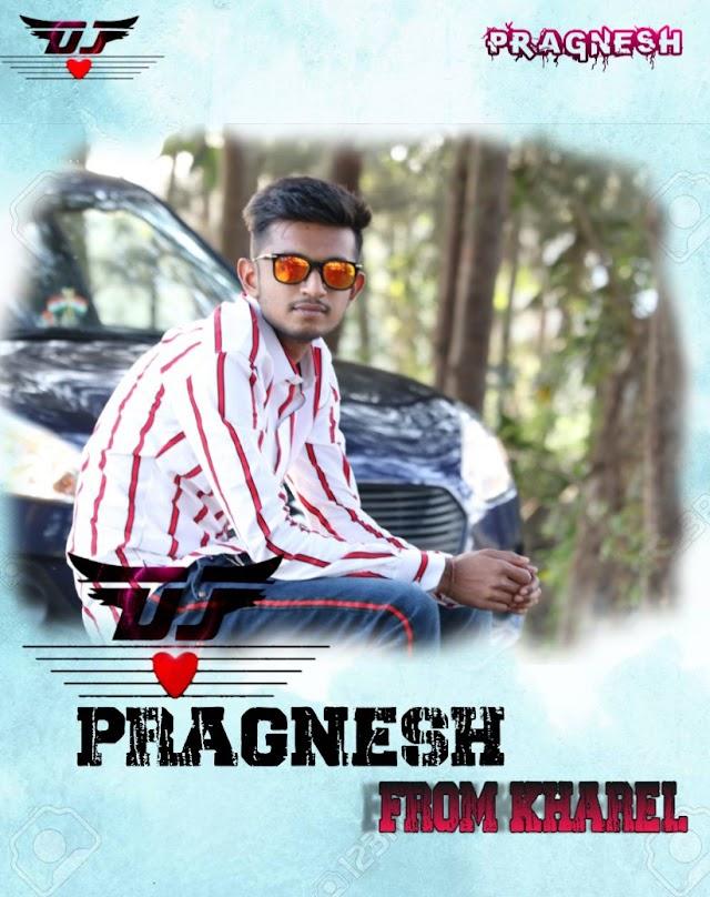 DJ PRAGNESH FROM KHAREL 2 NEW SONGS 2020 ALBUM