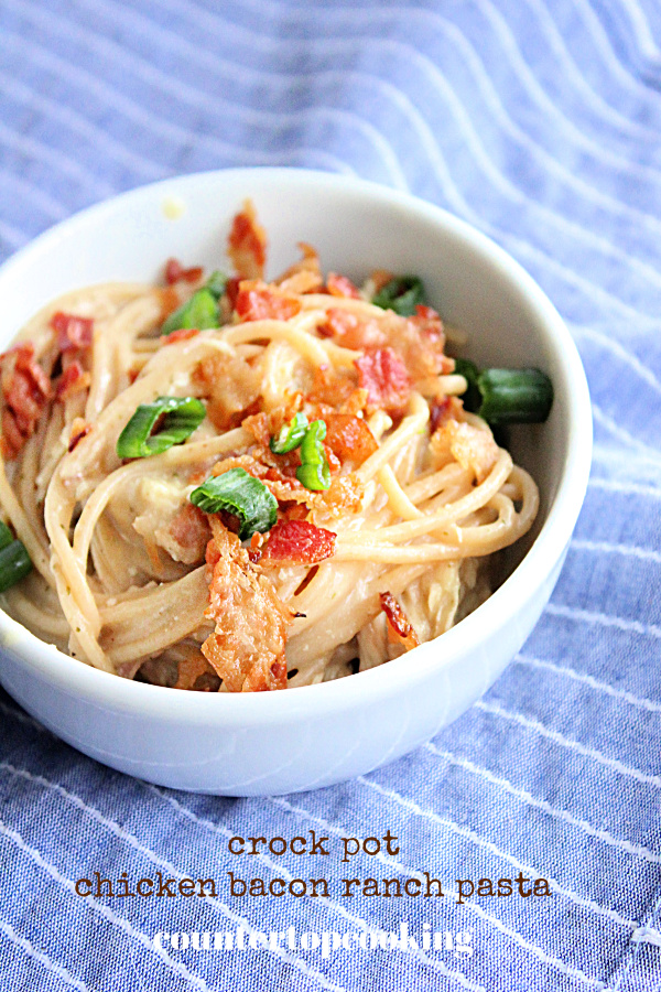 Crock Pot Chicken Bacon Ranch Pasta- Countertop Cooking #countertopcookingblog #crockpot #slowcooker #chicken #bacon #ranch #pasta #dinner
