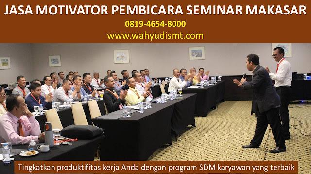 JASA MOTIVATOR PEMBICARA SEMINAR MAKASAR, MOTIVATOR MAKASAR TERBAIK, JASA MOTIVASI MAKASAR, CAPACITY BUILDING MAKASAR & TEAM BUILDING MAKASAR, MOTIVATOR PENDIDIKAN MAKASAR, TRAINER MOTIVASI MAKASAR DAN PEMBICARA MAKASAR, TRAINING MOTIVASI KARYAWAN MAKASAR