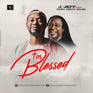 """J Jeff Set To Release """"I'm Blessed"""" Featuring Legendary Pupa Orits wiliki"""