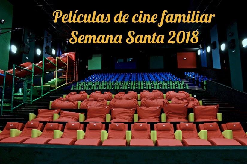 Las películas de cine familiar en Semana Santa 2018