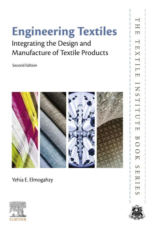 Engineering Textiles: Integrating the Design and Manufacture of Textile Products, Second Edition