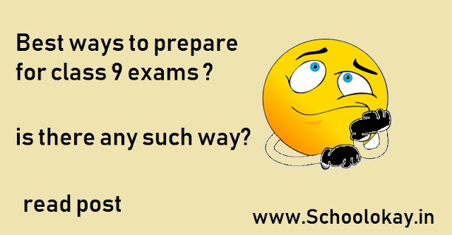 BEST WAYS TO PREPARE FOR CLASS 9 EXAMS 2020