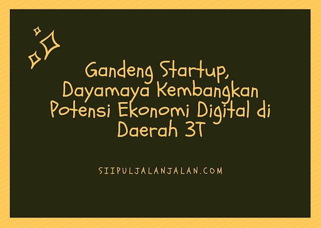Gandeng Startup, Dayamaya Kembangkan Potensi Ekonomi Digital di Daerah 3T