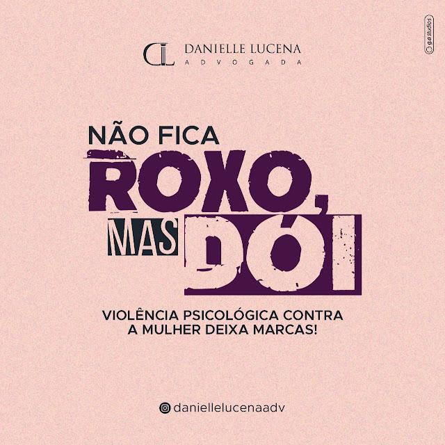 """Advogada patoense Danielle Lucena lança Campanha """"Não fica roxo, mas dói"""""""