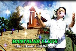 Lirik Lagu Toraja Hanyalah Yesus (Daniel Tandirogang)