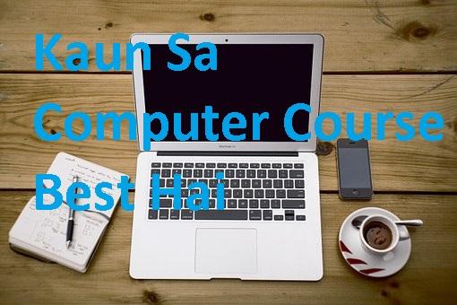 Kaun Sa Computer Course Best Hai