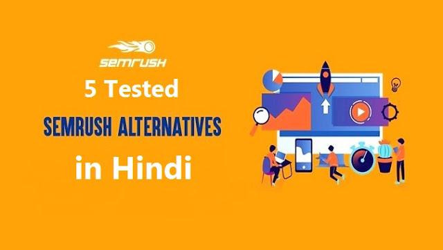 5 Tested SEMrush Alternatives of 2019 in Hindi