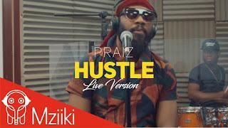 Praiz – Hustle ft. Alternate Sound (Live Version)
