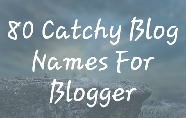 Catchy Blog Names