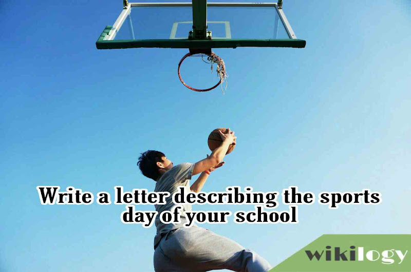 Write a letter describing the sports day of your school
