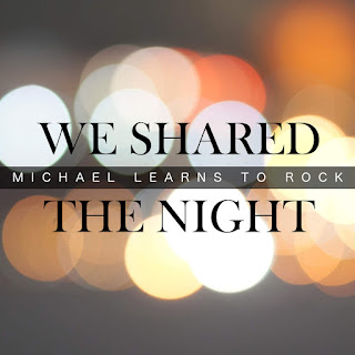 Michael Learns to Rock - We Shared the Night on iTunes