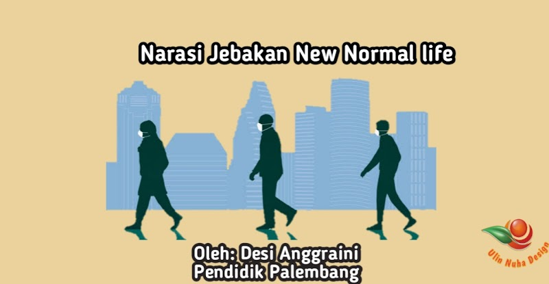 Narasi Jebakan New Normal life