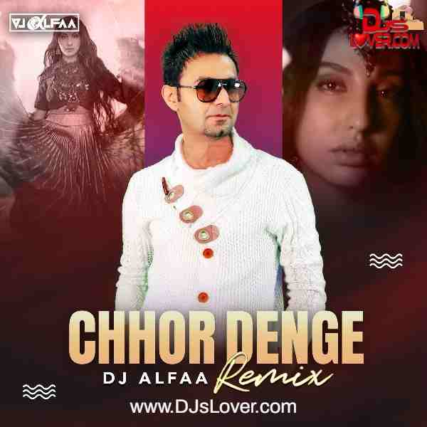 Chhor Denge Remix DJ Alfaa mp3 song download