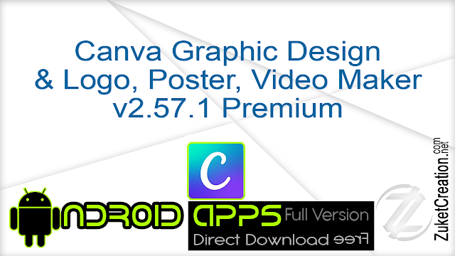 Canva Graphic Design & Logo, Poster, Video Maker v2.57.1 Premium