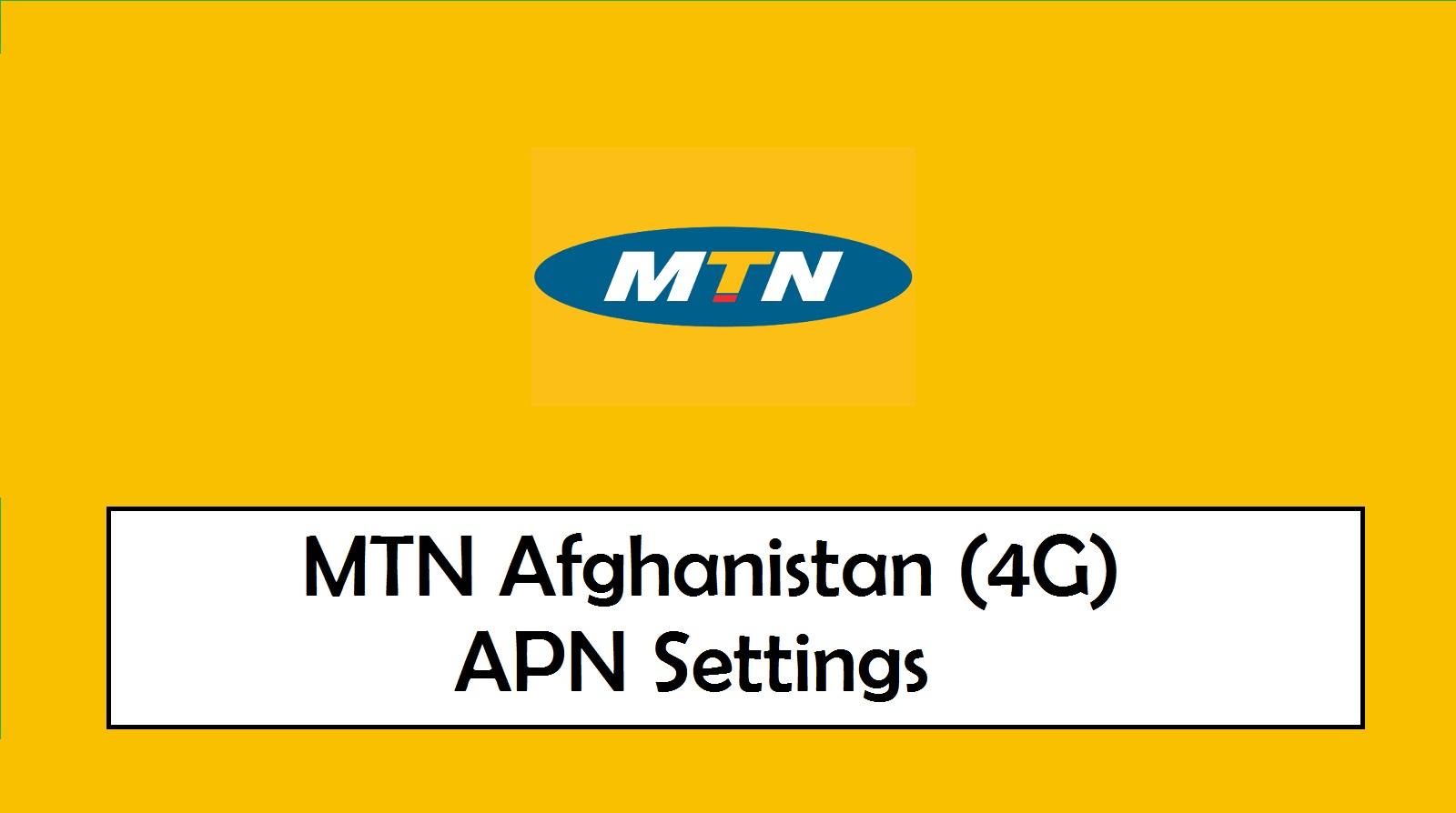 MTN Afghanistan APN Settings