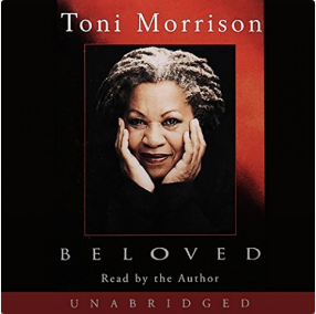 Beloved By: Toni Morrison Narrated by: Toni Morrison