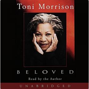 Beloved By: Toni Morrison