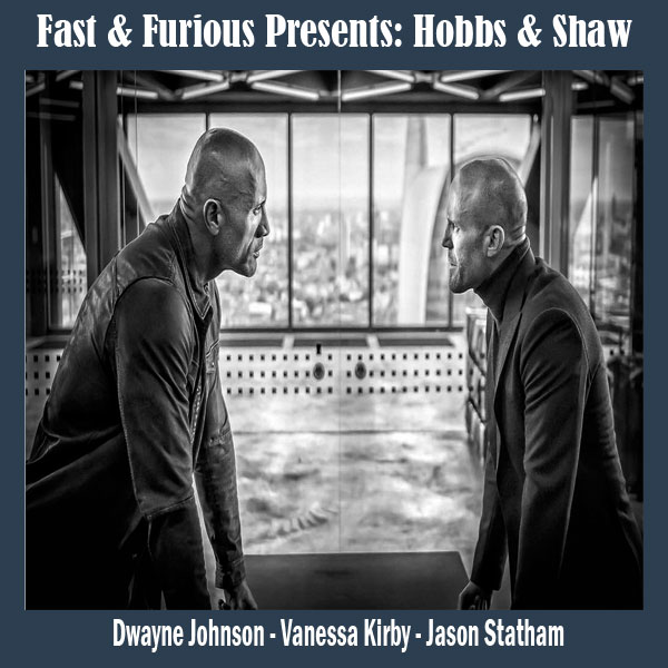 Hobbs & Shaw, Film Hobbs & Shaw, Hobbs & Shaw Synopsis, Hobbs & Shaw Trailer, Hobbs & Shaw Review, Download Poster Hobbs & Shaw