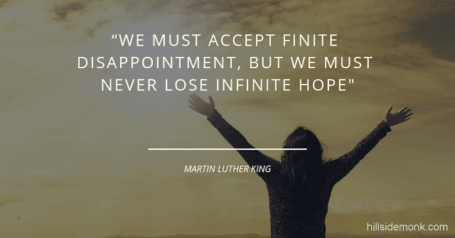 Short Uplifting Quotes To Lift You In Hard Times-4 We must accept finite disappointment, but we must never lose infinite hope