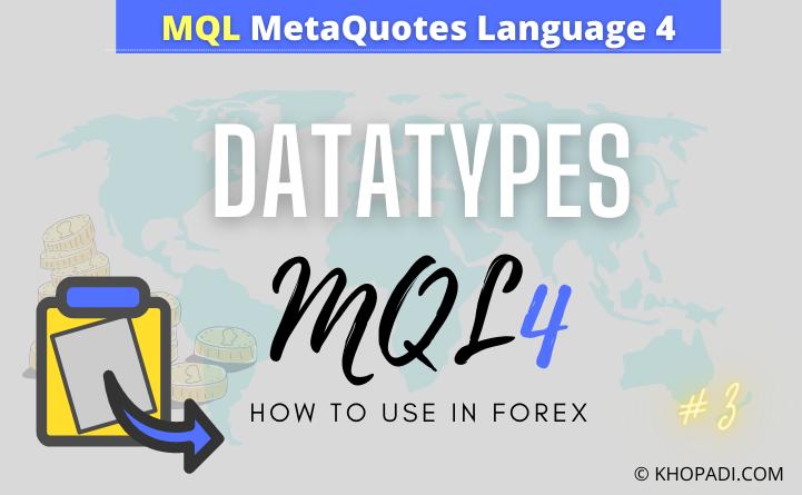 DataTypes in MQL - KHOPADI