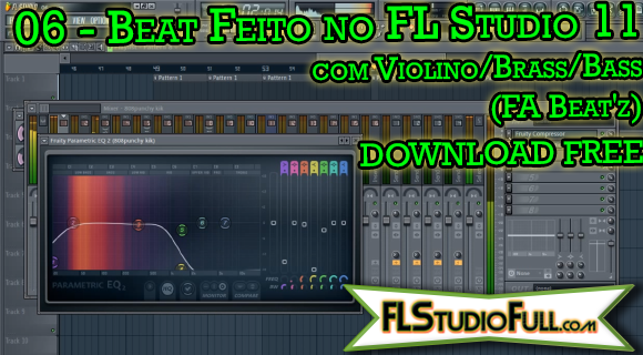 06 - Beat Feito no FL Studio 11 com Violino/Brass/Bass (FA Beat'z) DOWNLOAD FREE