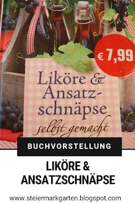 Buchvorstellung-Liköre-und-Ansatzschnäpse-selbst-gemacht-Pin-Steiermarkgarten