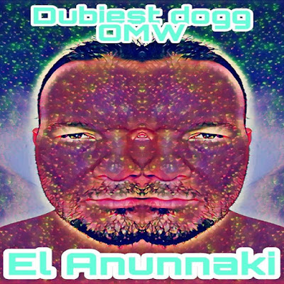 Single: Dubiest Dogg - El Anunnaki [2018]