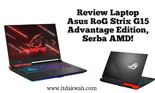 Review Laptop Asus RoG Strix G15 Advantage Edition