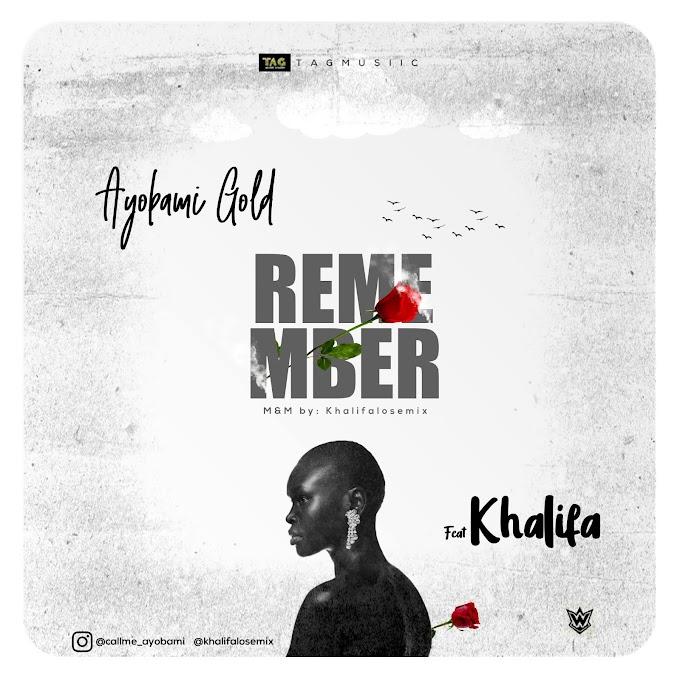 [Music] AyobamiGold ft Khalifa - Remember