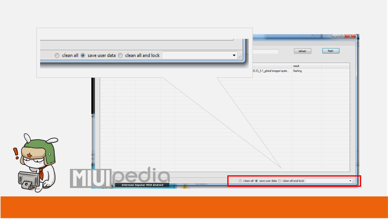 fungsi Clean All, Save User Data dan Clean All and lock MiFlashtool