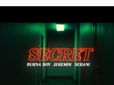 "[Video] Burna Boy – ""Secret"" ft. Jeremih, Serani"