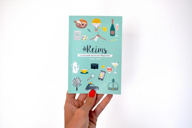 L'indispensable city-guide pour découvrir  Reims