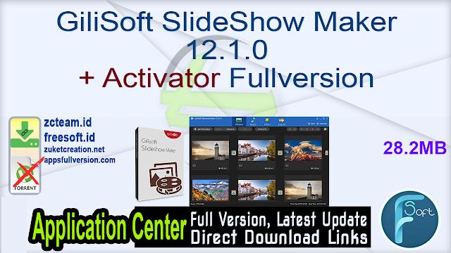 GiliSoft SlideShow Maker 12.1.0 + Activator Fullversion