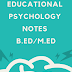 Educational Psychology Notes For B.d PDF Free Download (Complete Notes)