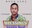 {New jam!!!} Gentle soul>>>BLESSINGS