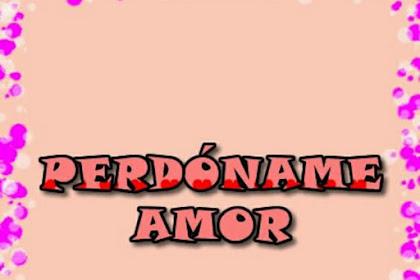 Frases De Amor Para Mi Novia Para Pedir Perdon