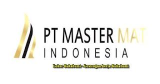 Lowongan Kerja PT Master Mat Indonesia Area Sukabumi 2021