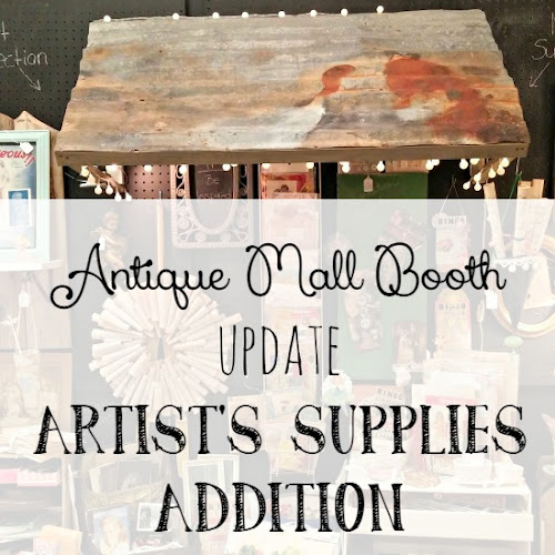 Antique Mall Booth Update - Artist's Supplies Addition