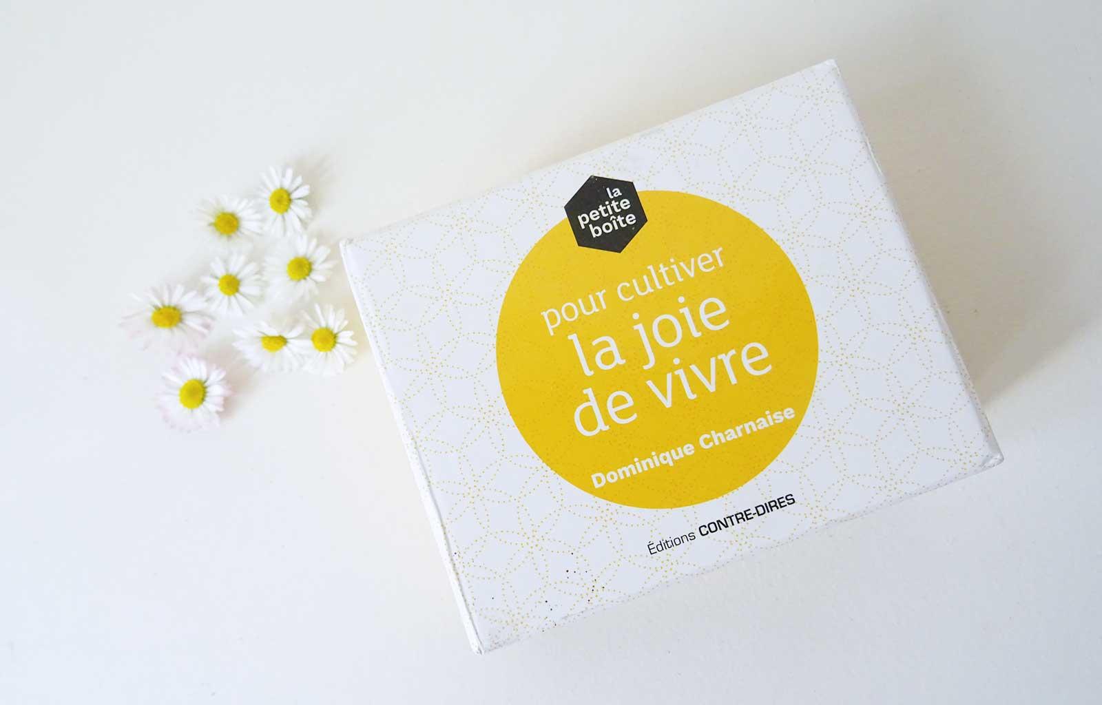 """""""la petite boîte pour cultiver la joie de vivre"""" dominique charnaise éditions contre-dires"""