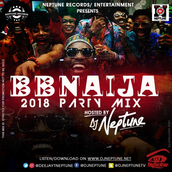 [Mixtape] DJ Neptune – BBNAIJA 2018 Party Mix