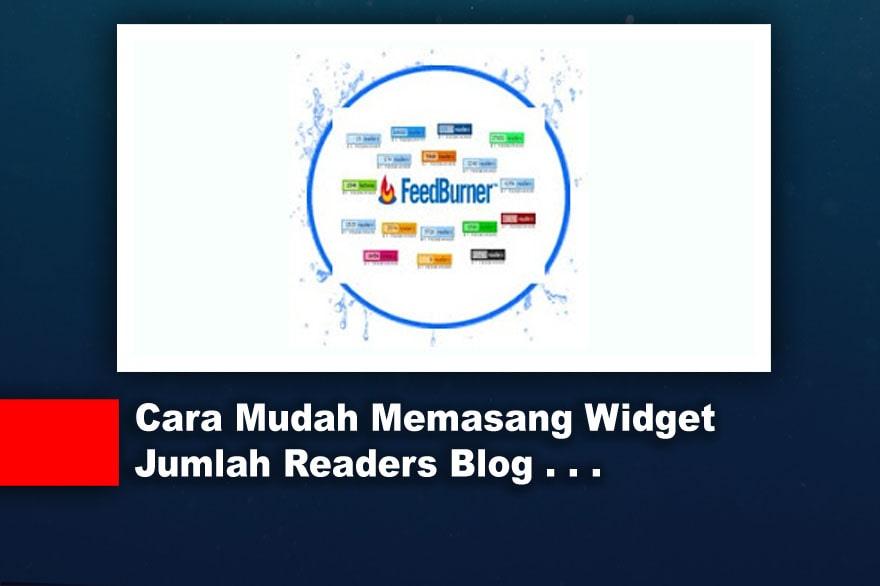 Cara Mudah Memasang Widget Jumlah Readers Blog