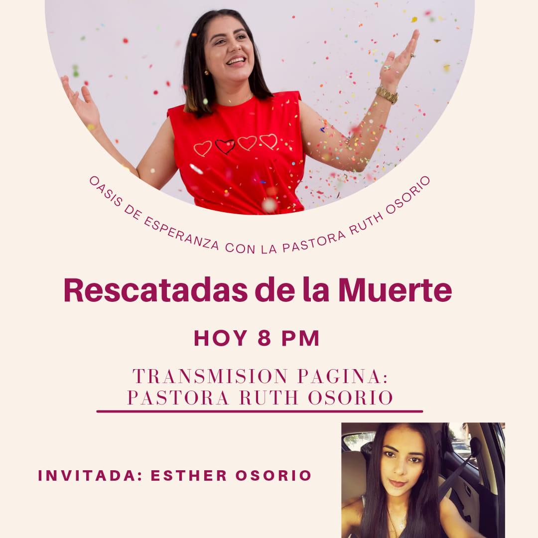 Oasis de Esperanza con la Pastora Ruth Osorio – Tema Rescatados de la Muerte