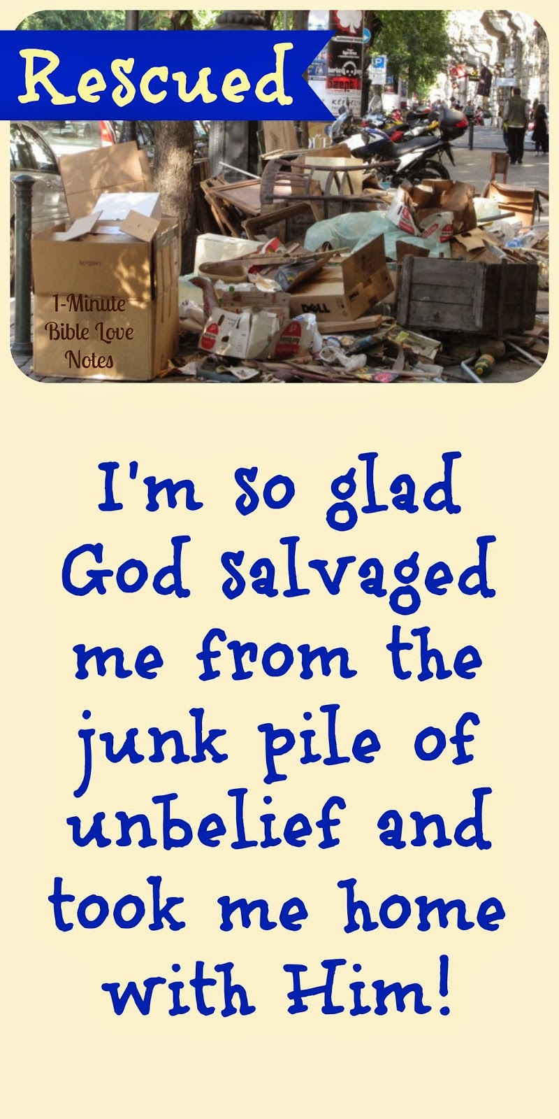 Christ saved us from the junk pile, saved by Jesus, re-purposed people