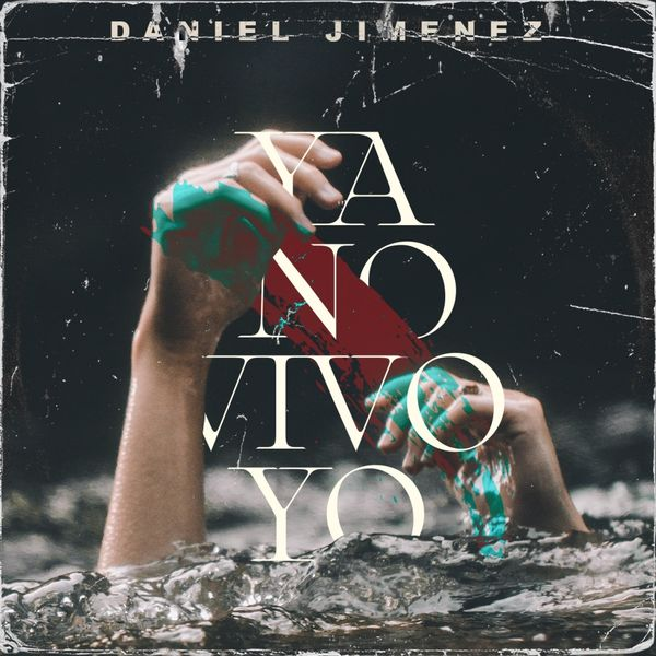 Daniel Jimenez – Ya no vivo yo (Single) 2021 (Exclusivo WC)